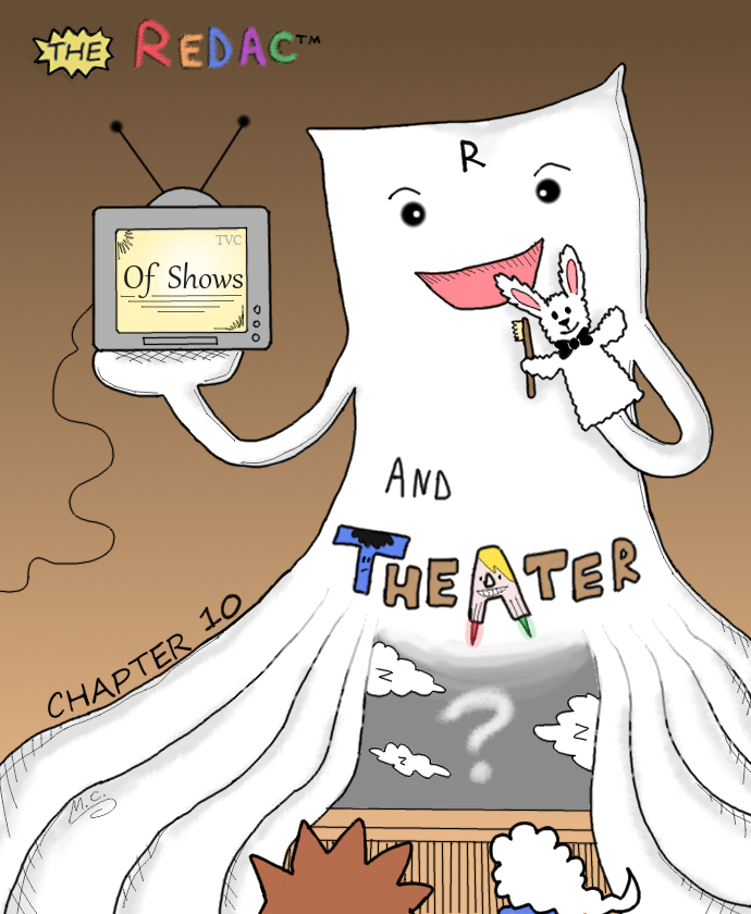 Chapter 10 - Of Shows and Theater